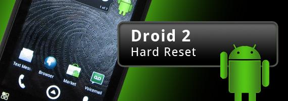 Droid 2 Hard Reset